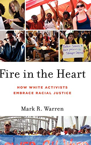 9780199751242: Fire in the Heart: How White Activists Embrace Racial Justice (Oxford Studies in Culture and Politics)