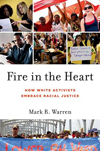 9780199751259: Fire in the Heart: How White Activists Embrace Racial Justice (Oxford Studies in Culture and Politics)