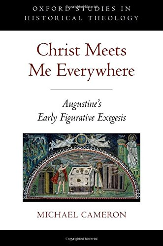 9780199751297: Christ Meets Me Everywhere: Augustine's Early Figurative Exegesis (Oxford Studies in Historical Theology)