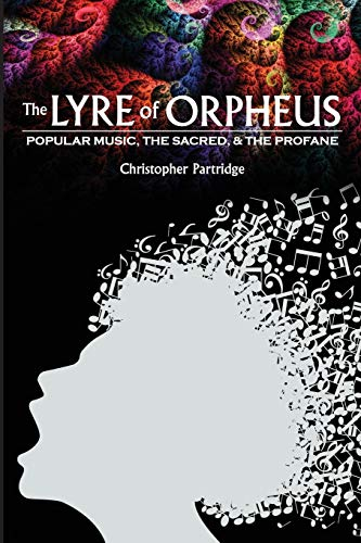 9780199751402: The Lyre of Orpheus: Popular Music, The Sacred, And The Profane
