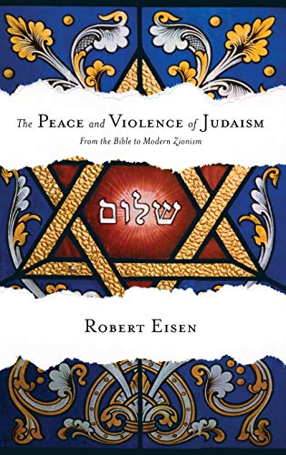 9780199751471: The Peace and Violence of Judaism: From the Bible to Modern Zionism