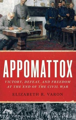 9780199751716: Appomattox: Victory, Defeat, and Freedom at the End of the Civil War