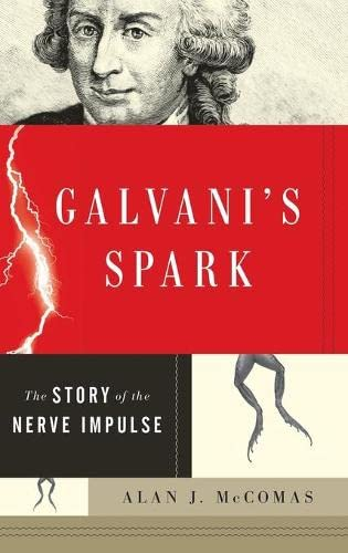 9780199751754: Galvani's Spark: The Story of the Nerve Impulse