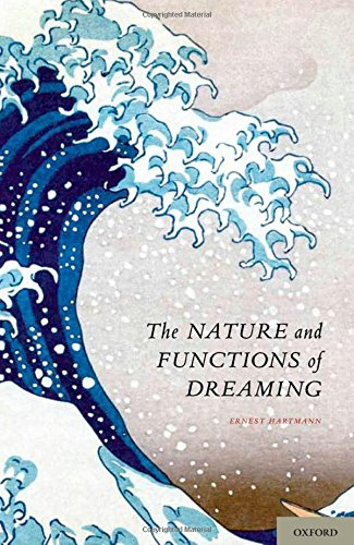 The Nature and Functions of Dreaming: Hartmann, Ernest
