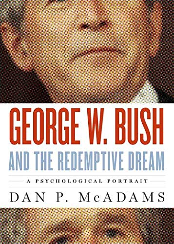 9780199752089: George W. Bush and the Redemptive Dream: A Psychological Portrait (Inner Lives)