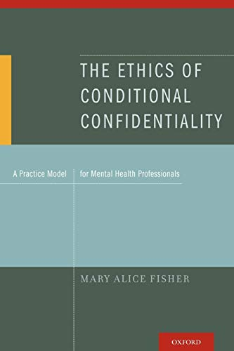 9780199752201: The Ethics of Conditional Confidentiality: A Practice Model for Mental Health Professionals