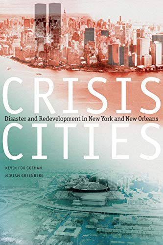 Crisis Cities: Disaster and Redevelopment in New: Fox Gotham, Kevin,
