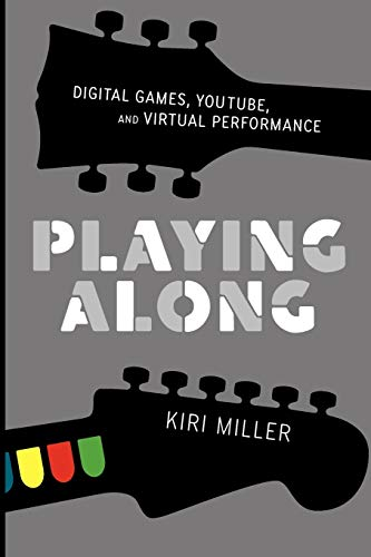 9780199753468: Playing Along: Digital Games, YouTube, and Virtual Performance (Oxford Music / Media)