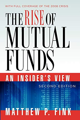 9780199753505: The Rise of Mutual Funds: An Insider's View
