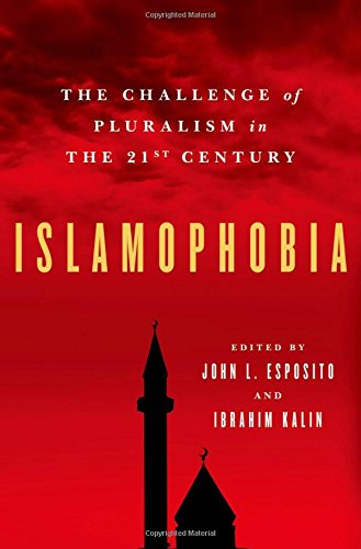 Islamophobia: The Challenge of Pluralism in the 21st Century: Oxford University Press