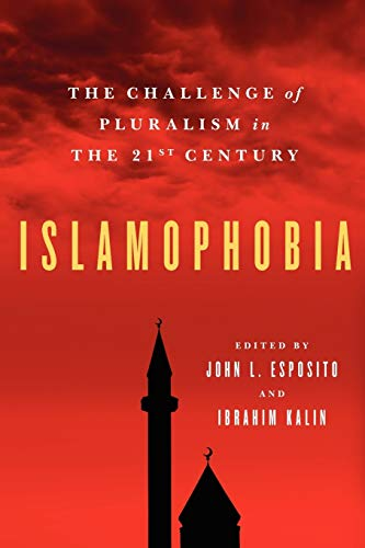 9780199753659: Islamophobia: The Challenge of Pluralism in the 21st Century
