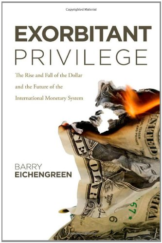 9780199753789: Exorbitant Privilege: The Rise and Fall of the Dollar and the Future of the International Monetary System