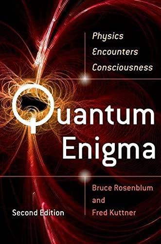 Quantum Enigma: Physics Encounters Consciousness (Paperback): Bruce Rosenblum