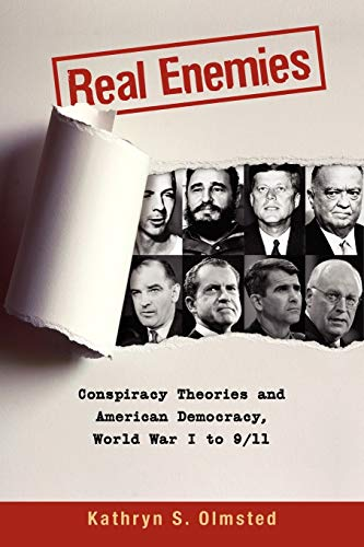 9780199753956: Real Enemies: Conspiracy Theories and American Democracy, World War I to 9/11