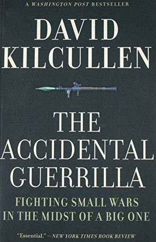 9780199754090: The Accidental Guerrilla: Fighting Small Wars in the Midst of a Big One