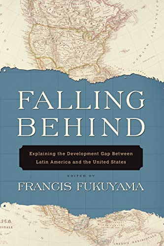 9780199754199: Falling Behind: Explaining the Development Gap Between Latin America and the United States