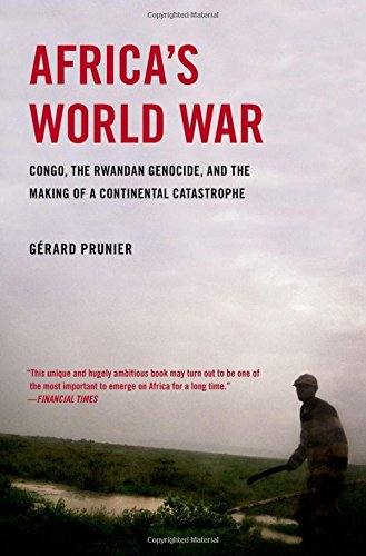 9780199754205: Africa's World War: Congo, the Rwandan Genocide, and the Making of a Continental Catastrophe