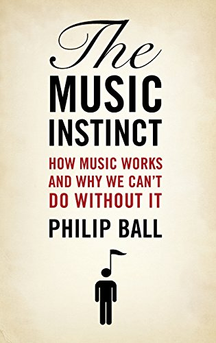 9780199754274: The Music Instinct: How Music Works and Why We Can't Do Without It