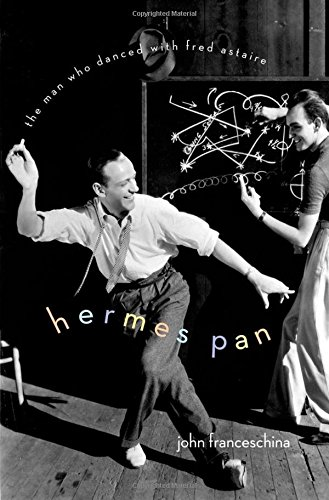 9780199754298: Hermes Pan: The Man Who Danced with Fred Astaire