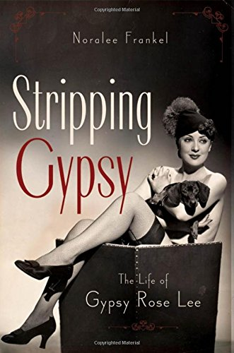9780199754335: Stripping Gypsy: The Life of Gypsy Rose Lee