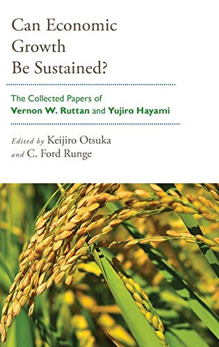 9780199754359: Can Economic Growth Be Sustained?: The Collected Papers of Vernon W. Ruttan and Yujiro Hayami