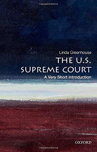 The U.S. Supreme Court: A Very Short: Linda Greenhouse