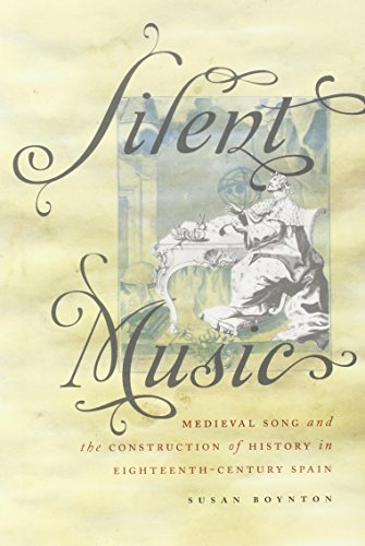 9780199754595: Silent Music: Medieval Song and the Construction of History in Eighteenth-Century Spain (Currents in Latin American and Iberian Music)