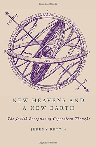 9780199754793: New Heavens and a New Earth: The Jewish Reception of Copernican Thought