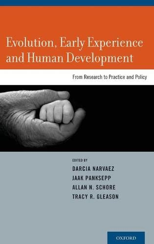 9780199755059: Evolution, Early Experience and Human Development: From Research to Practice and Policy