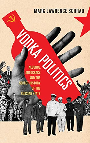 9780199755592: Vodka Politics: Alcohol, Autocracy, and the Secret History of the Russian State