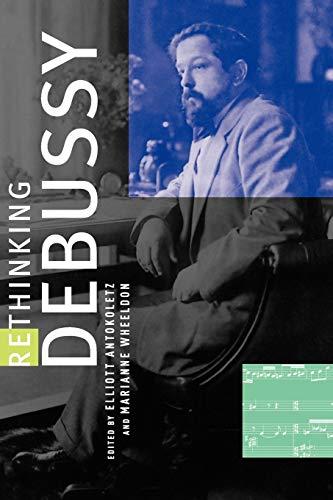 9780199755646: Rethinking Debussy