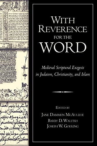 9780199755752: With Reverence for the Word: Medieval Scriptural Exegesis in Judaism, Christianity, and Islam
