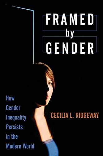 9780199755783: Framed by Gender: How Gender Inequality Persists in the Modern World