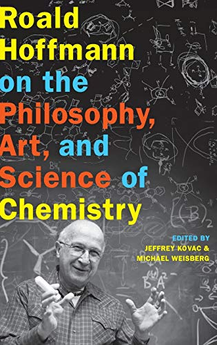 9780199755905: Roald Hoffmann on the Philosophy, Art, and Science of Chemistry