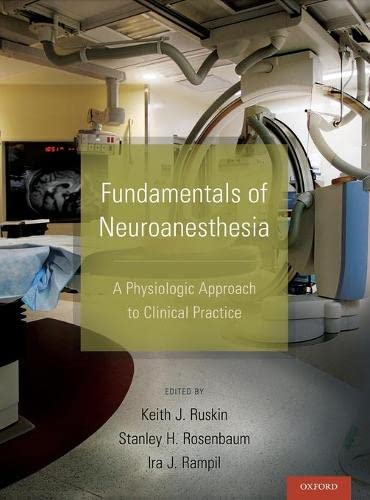 9780199755981: Fundamentals of Neuroanesthesia: A Physiologic Approach to Clinical Practice