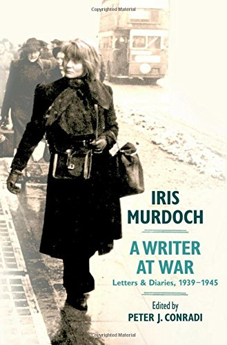 9780199756032: Iris Murdoch, A Writer at War: The Letters and Diaries of Iris Murdoch: 1939-1945