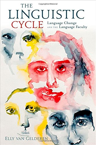 9780199756056: The Linguistic Cycle: Language Change and the Language Faculty