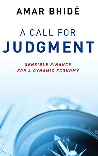 9780199756070: A Call for Judgment: Sensible Finance for a Dynamic Economy