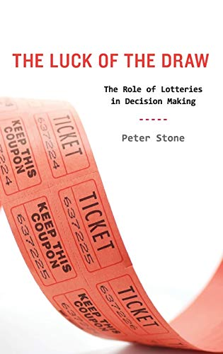 The Luck of the Draw: The Role of Lotteries in Decision Making (9780199756100) by Peter Stone