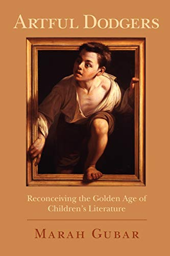 9780199756742: Artful Dodgers: Reconceiving the Golden Age of Children's Literature