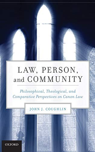 9780199756773: Law, Person, and Community: Philosophical, Theological, and Comparative Perspectives on Canon Law