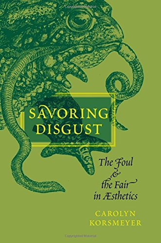 9780199756940: Savoring Disgust: The Foul and the Fair in Aesthetics