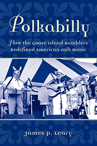9780199756964: Polkabilly : How the Goose Island Ramblers Redefined American Folk Music: How the Goose Island Ramblers Redefined American Folk Music (American Musicspheres)