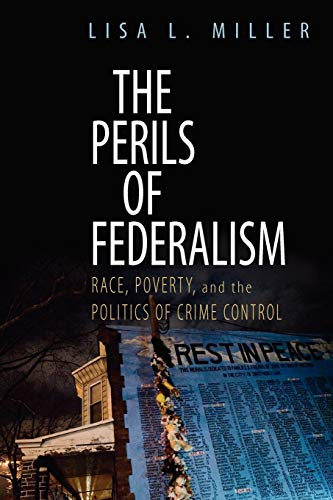 9780199757220: The Perils of Federalism: Race, Poverty, and the Politics of Crime Control