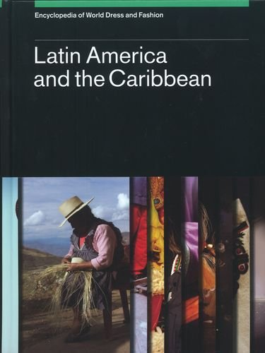 9780199757299: Encyclopedia of World Dress and Fashion, v2: Volume 2: Latin America and the Caribbean