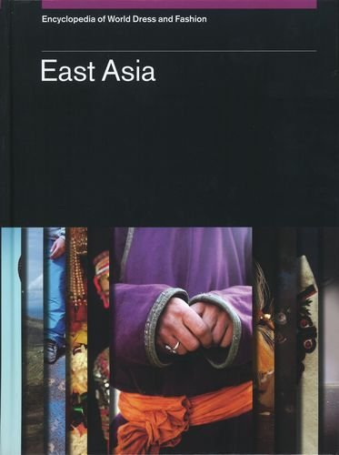 9780199757336: Encyclopedia of World Dress and Fashion, v6: Volume 6: East Asia