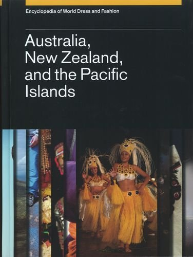 9780199757343: Encyclopedia of World Dress and Fashion, v7: Volume 7: Australia, New Zealand, and the Pacific Islands