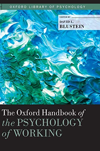 The Oxford Handbook of the Psychology of Working (Oxford Library of Psychology): David Larry ...