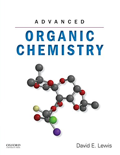 Advanced Organic Chemistry: David E. Lewis