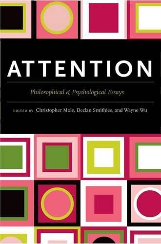 9780199759231: Attention: Philosophical and Psychological Essays